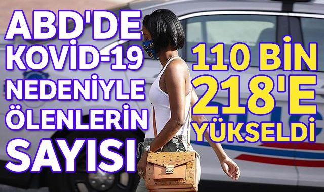 ABD'de Kovid-19 nedeniyle ölenlerin sayısı 110 bin 218'e yükseldi