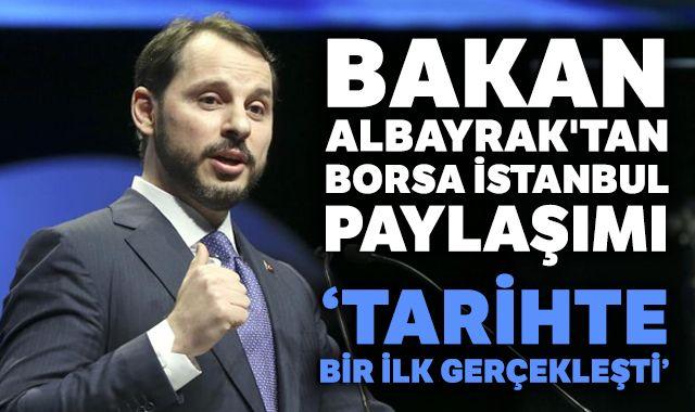 Bakan Albayrak'tan Borsa İstanbul paylaşımı: Tarihte bir ilk gerçekleşti