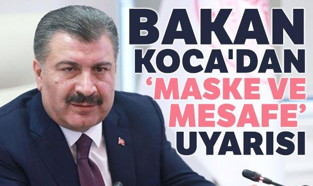 """Sağlık Bakanı Koca'dan """"maske ve mesafe"""" uyarısı"""