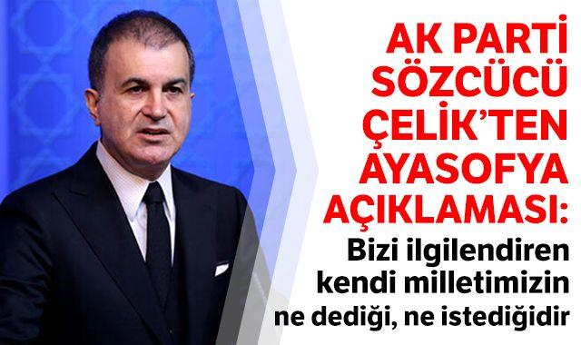 AK Parti Sözcüsü Çelik'ten Ayasofya açıklaması