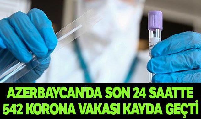 Azerbaycan'da son 24 saatte 542 korona vakası kayda geçti