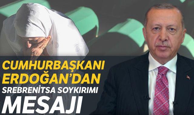 Cumhurbaşkanı Erdoğan'dan 'Srebrenitsa' mesajı
