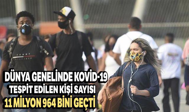 Dünya genelinde Kovid-19 tespit edilen kişi sayısı 11 milyon 964 bini geçti