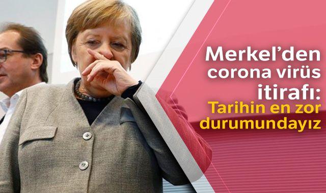 Merkel'den corona virüs itirafı: Tarihin en zor durumundayız