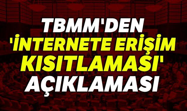 TBMM'den 'internete erişim kısıtlaması' açıklaması