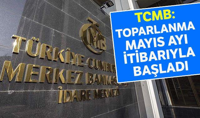 TCMB:Toparlanma mayıs ayı itibarıyla başladı