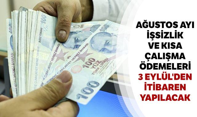 Ağustos ayı işsizlik ve kısa çalışma ödemeleri 3 Eylül'den itibaren yapılacak