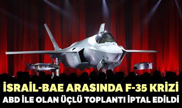 BAE İsrail arasında F-35 krizi: ABD ile olan üçlü toplantı iptal edildi