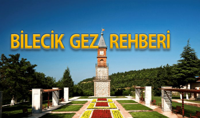 Bilecik Gezi Rehberi / Bilecik'te Gezilecek Yerler