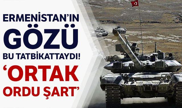 Ermenistan'ın gözü bu tatbikattaydı! 'Ortak ordu şart'