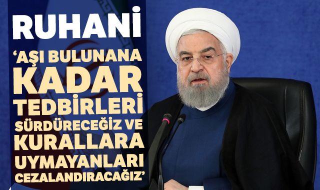 """Ruhani: """"Aşı bulunana kadar tedbirleri sürdüreceğiz ve kurallara uymayanları cezalandıracağız"""""""
