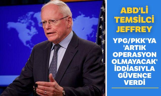 ABD'li temsilci Jeffrey, YPG/PKK'ya güvence verdi