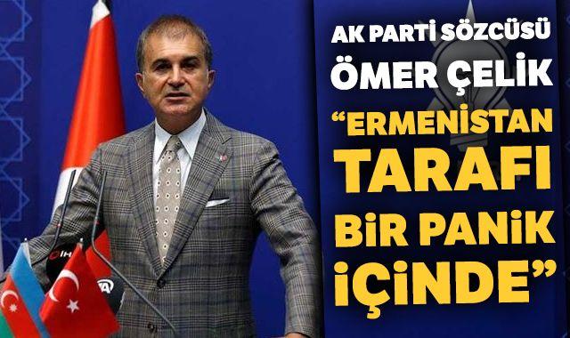 AK Parti Sözcüsü Ömer Çelik: Ermenistan tarafı bir panik içinde