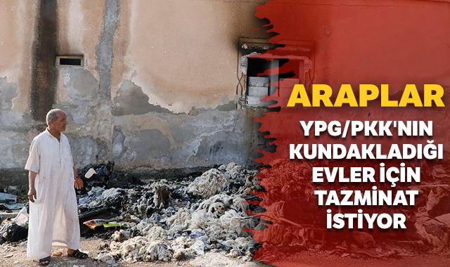 Araplar, YPG/PKK'nın kundakladığı evler için tazminat istiyor