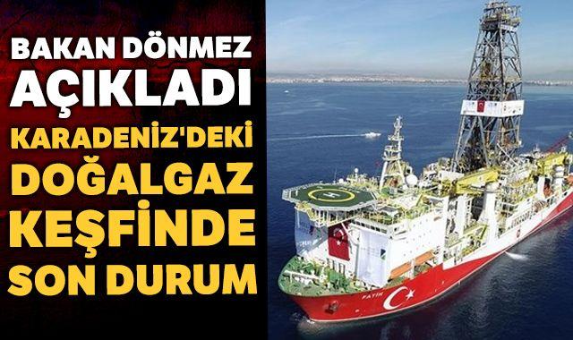 Bakan Dönmez, Karadeniz'deki doğal gaz keşfine ilişkin son durumu paylaştı
