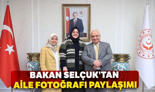 Bakan Selçuk'tan aile fotoğrafı paylaşımı