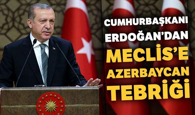 Cumhurbaşkanı Erdoğan'dan Meclis'e Azerbaycan tebriği