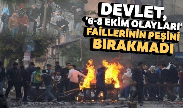 """Devlet, """"6-8 Ekim Olayları"""" faillerinin peşini bırakmadı"""