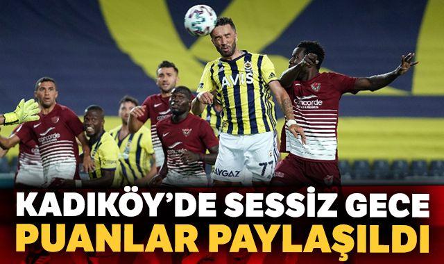 Fenerbahçe, Kadıköy'de Hatayspor ile 0-0 berabere kaldı