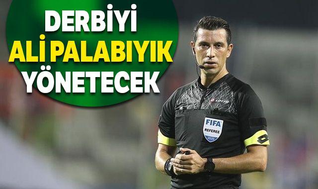 Galatasaray-Fenerbahçe derbisini Ali Palabıyık yönetecek