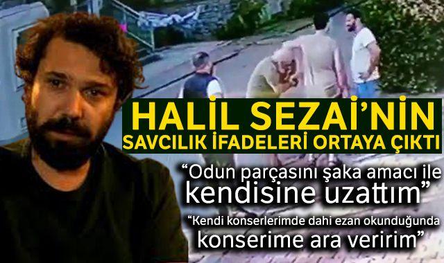 Halil Sezai'nin savcılık ifadeleri ortaya çıktı