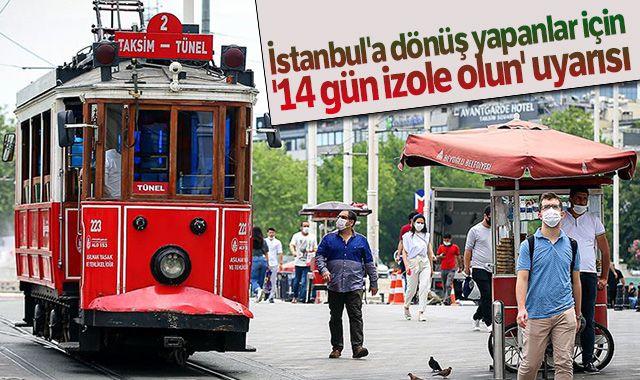 İstanbul'a dönüş yapanlar için '14 gün izole olun' uyarısı
