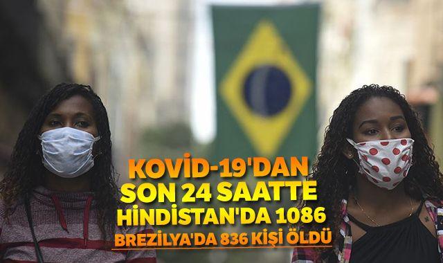 Kovid-19'dan son 24 saatte Hindistan'da 1086, Brezilya'da 836 kişi öldü