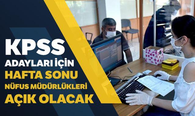 KPSS adayları için hafta sonu nüfus müdürlükleri açık olacak