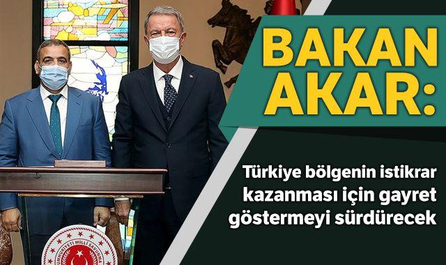 Milli Savunma Bakanı Akar: Türkiye bölgenin istikrar kazanması için gayret göstermeyi sürdürecek