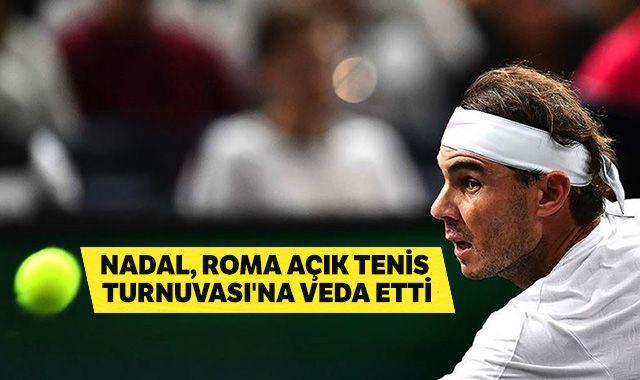 Nadal, Roma Açık Tenis Turnuvası'na veda etti
