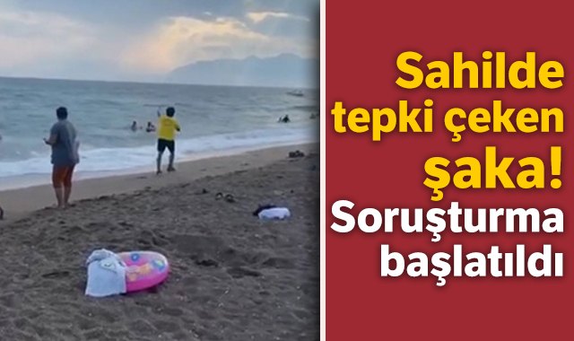 Sahte cankurtaranlardan sahilde tepki çeken şaka! Soruşturma başlatıldı