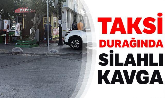 Taksi durağında silahlı kavga