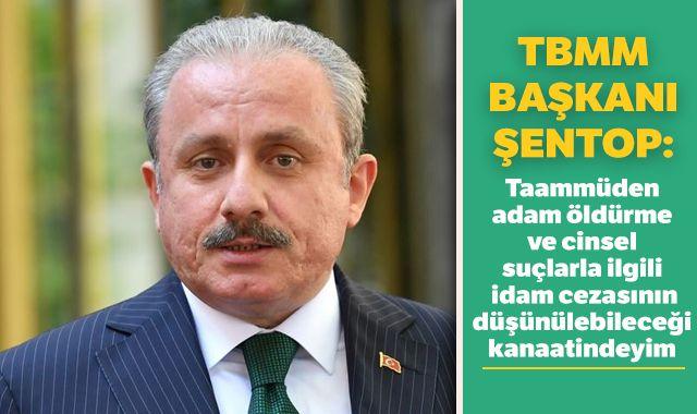 TBMM Başkanı Şentop'dan idam açıklaması