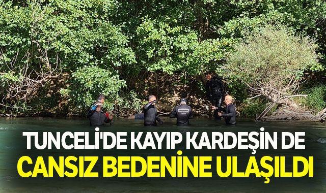 Tunceli'de kayıp kardeşin de cansız bedenine ulaşıldı