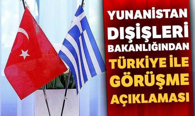 Yunanistan Dışişleri Bakanlığı: Türkiye ile istikşafi görüşmeler yakında başlayacak