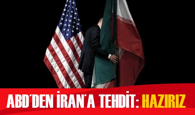 ABD'den İran'a tehdit: Hazırız