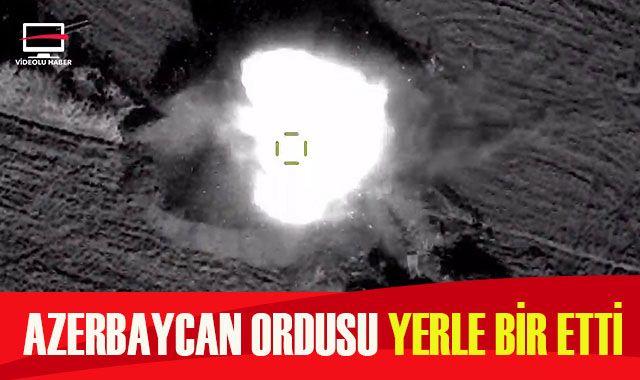 Azerbaycan ordusu Ermenistan'a ait hedefleri imha etti
