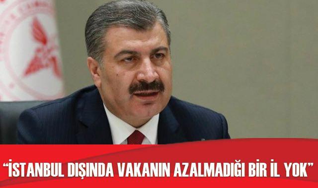"""Bakan Koca: """"İstanbul dışında vakanın azalmadığı bir il yok"""""""