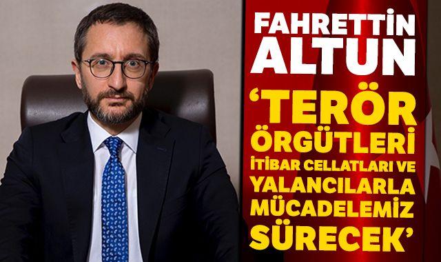 """Fahrettin Altun: """"Terör örgütleri, itibar cellatları ve yalancılarla mücadelemiz sürecek"""""""