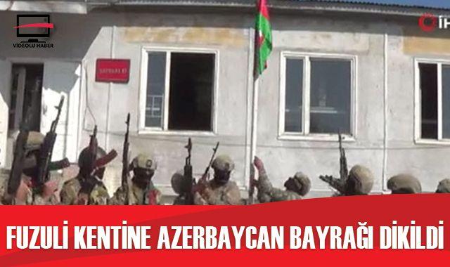 Fuzuli kentine Azerbaycan bayrağı dikildi
