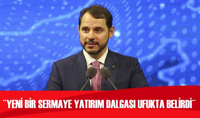 Hazine ve Maliye Bakanı Albayrak: Yeni bir sermaye yatırım dalgası ufukta belirdi