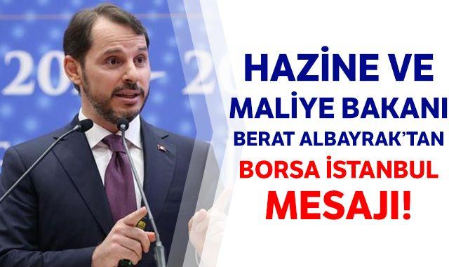 Hazine ve Maliye Bakanı Berat Albayrak'tan Borsa İstanbul mesajı!