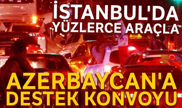 İstanbul'da yüzlerce araçla Azerbaycan'a destek konvoyu
