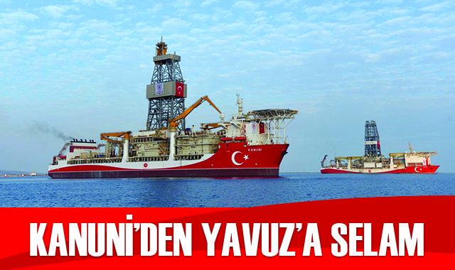 Kanuni sondaj gemisinden Yavuz'a selam
