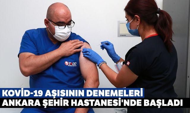 Kovid-19 aşısının denemeleri Ankara Şehir Hastanesi'nde başladı