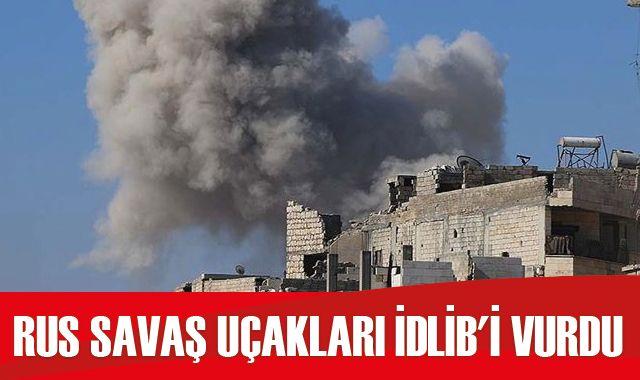 Rus savaş uçakları, İdlib'i vurdu