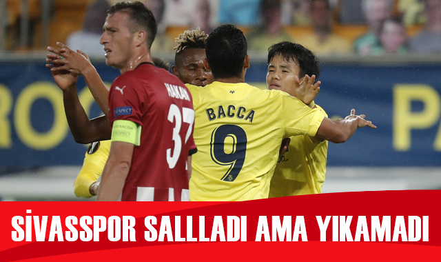 Sivasspor salladı ama yıkamadı