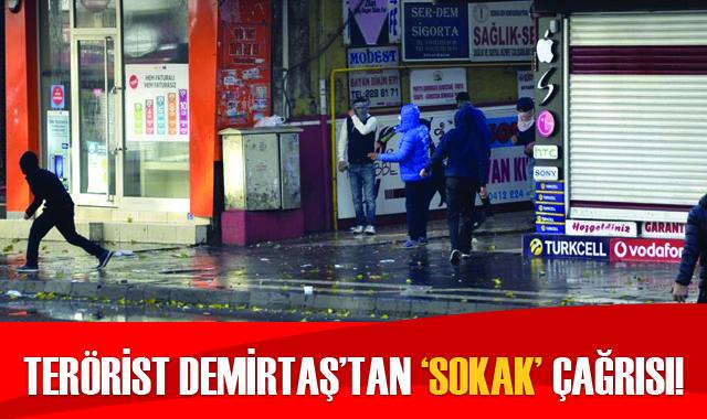 Terörist Demirtaş'tan sokağa çıkma çağrısı!