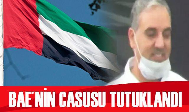 Türkiye'de yakalanan Birleşik Arap Emirlikleri ajanı tutuklandı
