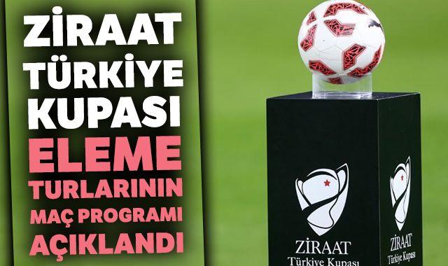 Ziraat Türkiye Kupası eleme turlarının maç programı açıklandı